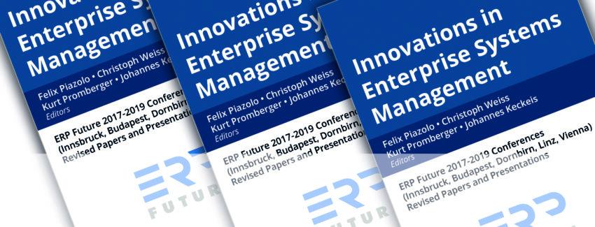 Innovations in Enterprise Systems Management, Herausgeber: Felix Piazolo, Christoph Weiss, Kurt Promberger, Johannes Keckeis Erscheinungsjahr: 2020 ISBN: 978-3-901198-32-8